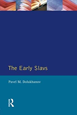 The Early Slavs: Eastern Europe from the Initial Settlement to the Kievan Rus 9780582236189