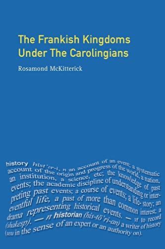 The Frankish Kingdoms Under the Carolingians, 751-987