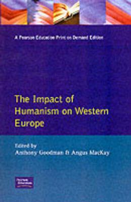 The Impact of Humanism on Western Europe 9780582503311