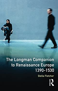 The Longman Companion to Renaissance Europe, 1390-1530 9780582298828