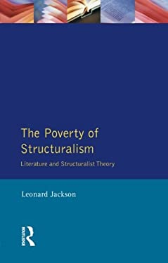The Poverty of Structuralism: Structuralist Theory and Literature 9780582066960