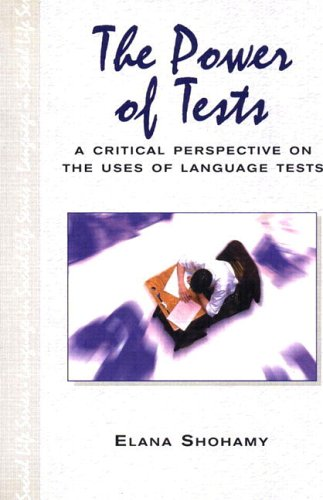 The Power of Tests: A Critical Perspective on the Uses of Language Tests 9780582423350