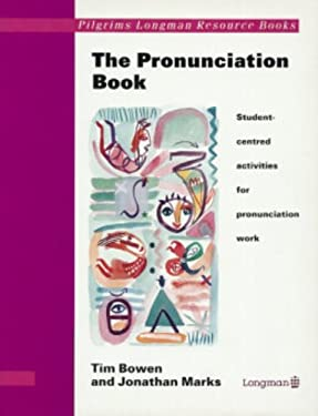 The Pronunciation Book: Student-Centered Activities for Pronunciation Work 9780582064911