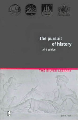 The Pursuit of History: Aims, Methods and New Directions in the Study of Modern History 9780582304710