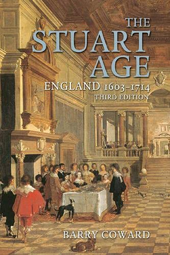 The Stuart Age: England, 1603-1714 - 3rd Edition
