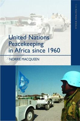 United Nations Peacekeeping in Africa Since 1960 9780582382534