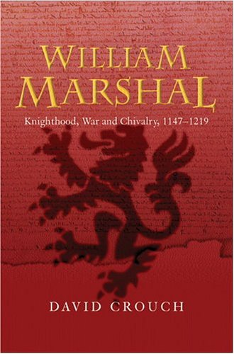 William Marshal: Knighthood, War and Chivalry, 1147-1219 9780582772229