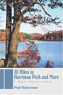 10 Hikes in Harriman Park and More: 1 Day Vacations 9780595421008