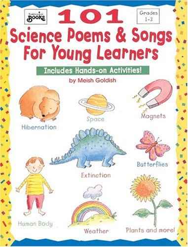 101 Science Poems & Songs for Young Learners: Includes Hands-On Activities! 9780590963695