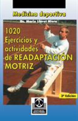 1020 Ejercicious y Actividades de Readaptacion Motriz 9780595194278