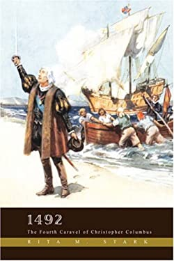 1492: The Fourth Caravel of Christopher Columbus 9780595708154