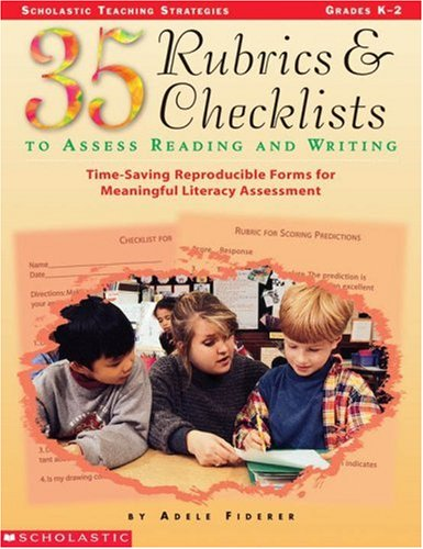 35 Rubrics & Checklists to Assess Reading and Writing: Time-Saving Reproducible Forms for Meaningful Literacy Assessment 9780590131025