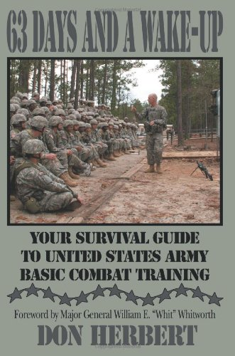 63 Days and a Wake-Up: Your Survival Guide to United States Army Basic Combat Training 9780595425112