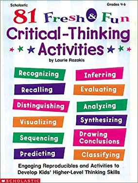 81 Fresh and Fun Critical Thinking Activities 9780590375269