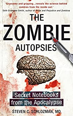 The Zombie Autopsies: Secret Notebooks from the Apocalypse 9780593067871