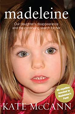Madeleine: Our Daughter's Disappearance and the Continuing Search for Her 9780593067918