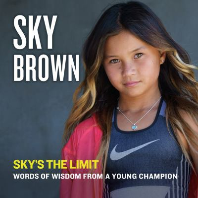 Sky's the Limit: Words of Wisdom from a Young Champion