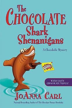 The Chocolate Shark Shenanigans (Chocoholic Mystery)
