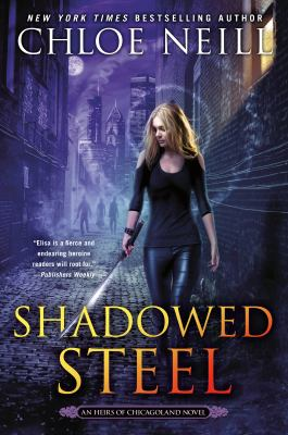 Shadowed Steel (An Heirs of Chicagoland Novel)