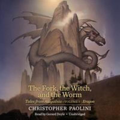 The Fork, the Witch, and the Worm: Tales from Alagasia (Volume 1: Eragon)