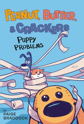 Puppy Problems (Peanut, Butter, and Crackers)