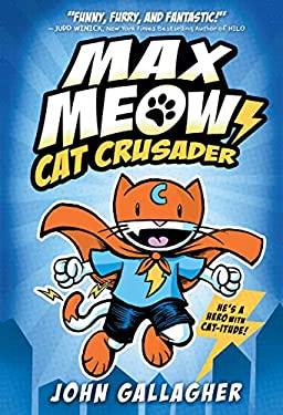 Max Meow Book 1: Cat Crusader
