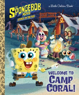 The SpongeBob Movie: Sponge on the Run: Welcome to Camp Coral! (SpongeBob SquarePants) (Little Golden Book)