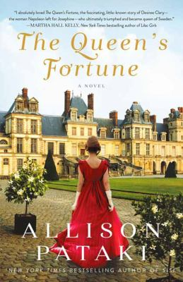 The Queen's Fortune: A Novel A Novel of Desiree, Napoleon, and the Dynasty That Outlasted the Empire