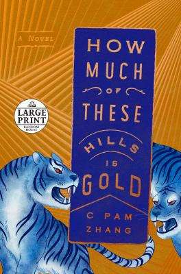 How Much of These Hills Is Gold: A Novel (Random House Large Print)