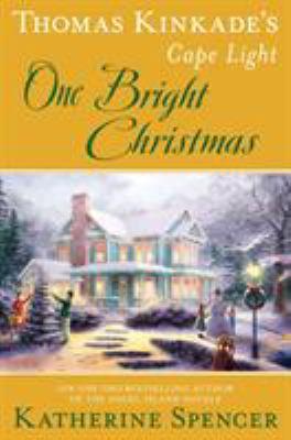Thomas Kinkade's Cape Light: One Bright Christmas (A Cape Light Novel)