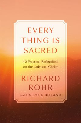 Every Thing Is Sacred: 40 Practices and Reflections on the Universal Christ as book, audiobook or ebook.
