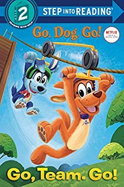 Go, Team. Go! (Netflix: Go, Dog. Go!) (Step into Reading)