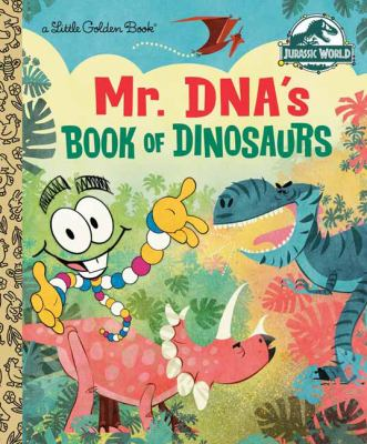 Mr. DNA's Book of Dinosaurs (Jurassic World) (Little Golden Book)