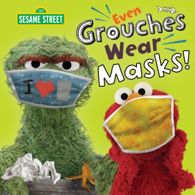 Even Grouches Wear Masks! (Sesame Street) (Pictureback(R)) as book, audiobook or ebook.