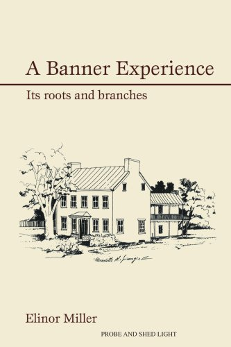 A Banner Experience: Its Roots and Branches 9780595434152