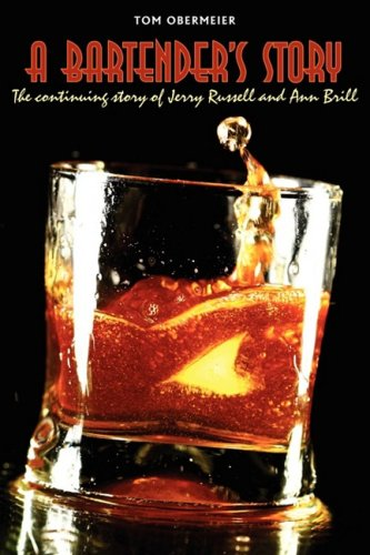 A Bartender's Story: The Continuing Story of Jerry Russell and Ann Brill 9780595524693