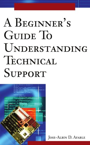 A Beginner's Guide to Understanding Technical Support 9780595225743