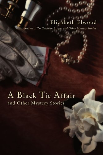 A Black Tie Affair and Other Mystery Stories 9780595428502