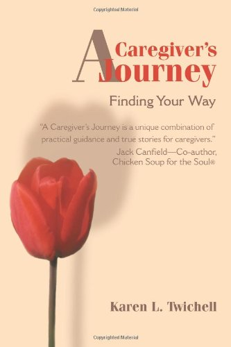A Caregiver's Journey: Finding Your Way 9780595168354