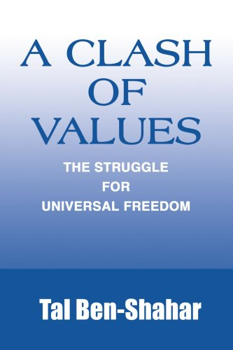 A Clash of Values: The Struggle for Universal Freedom 9780595224647