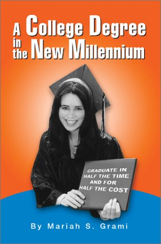 A College Degree in the New Millennium 9780595656950