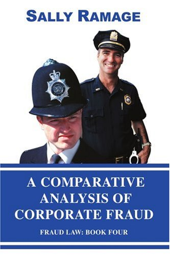 A Comparative Analysis of Corporate Fraud: Fraud Law: Book Four 9780595401987