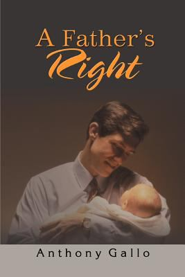 A Father's Right - Gallo, Anthony