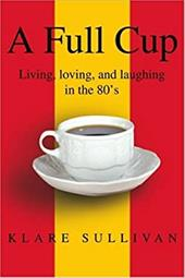 A Full Cup: Living, Loving, and Laughing in the 80's 2144144