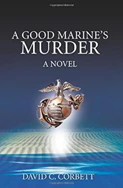 A Good Marine's Murder 9780595383474