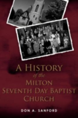 A History of the Milton Seventh Day Baptist Church 9780595503469