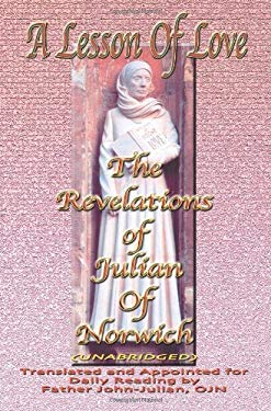 A Lesson of Love: The Revelations of Julian of Norwich(unabridged) 9780595262465