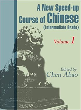 A New Speed-Up Course in Chinese (Intermediate Grade): Volume 1