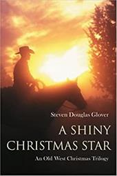A Shiny Christmas Star: An Old West Christmas Trilogy 2156647