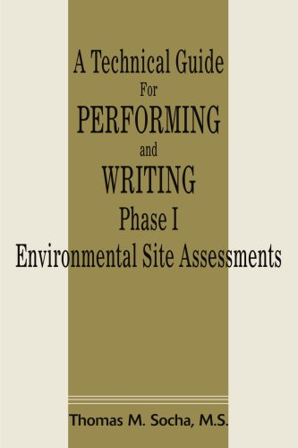 A Technical Guide for Performing and Writing Phase I Environmental Site Assessments 9780595199297